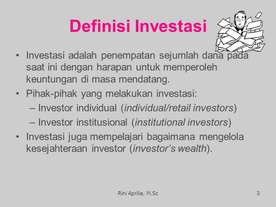 Definisi Investasi Investasi adalah penempatan sejumlah dana pada saat ini dengan harapan untuk memperoleh keuntungan di masa mendatang.