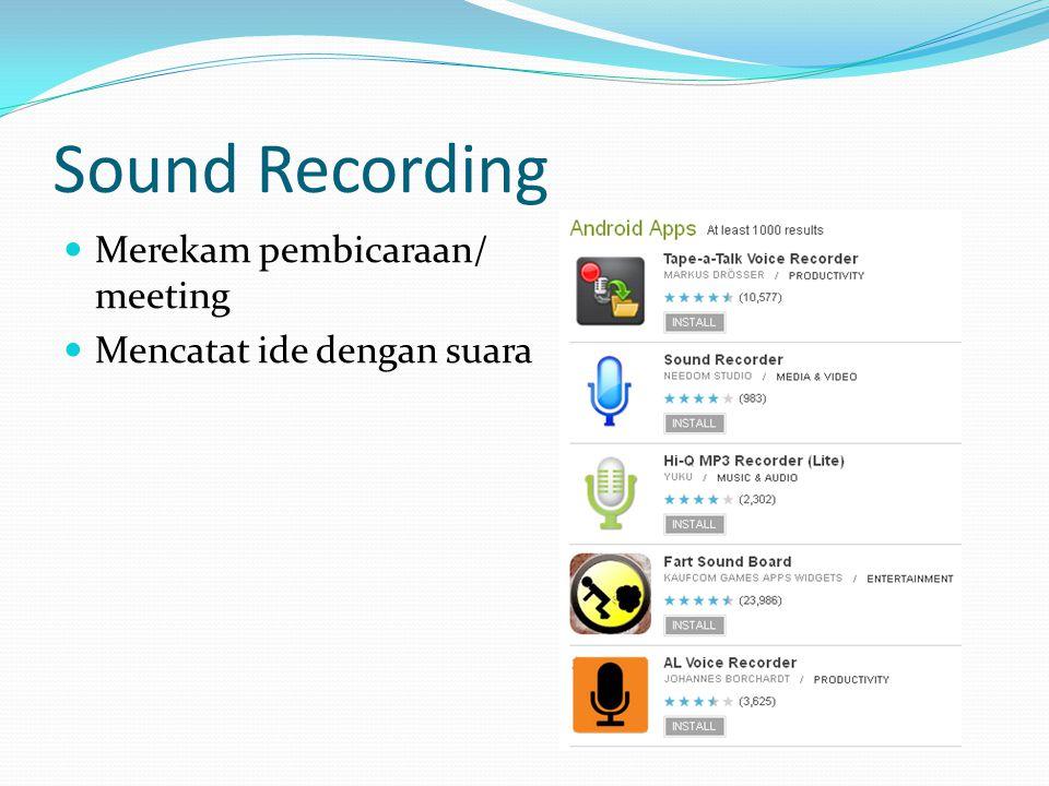 Sound Recording Merekam pembicaraan/ meeting Mencatat ide dengan suara
