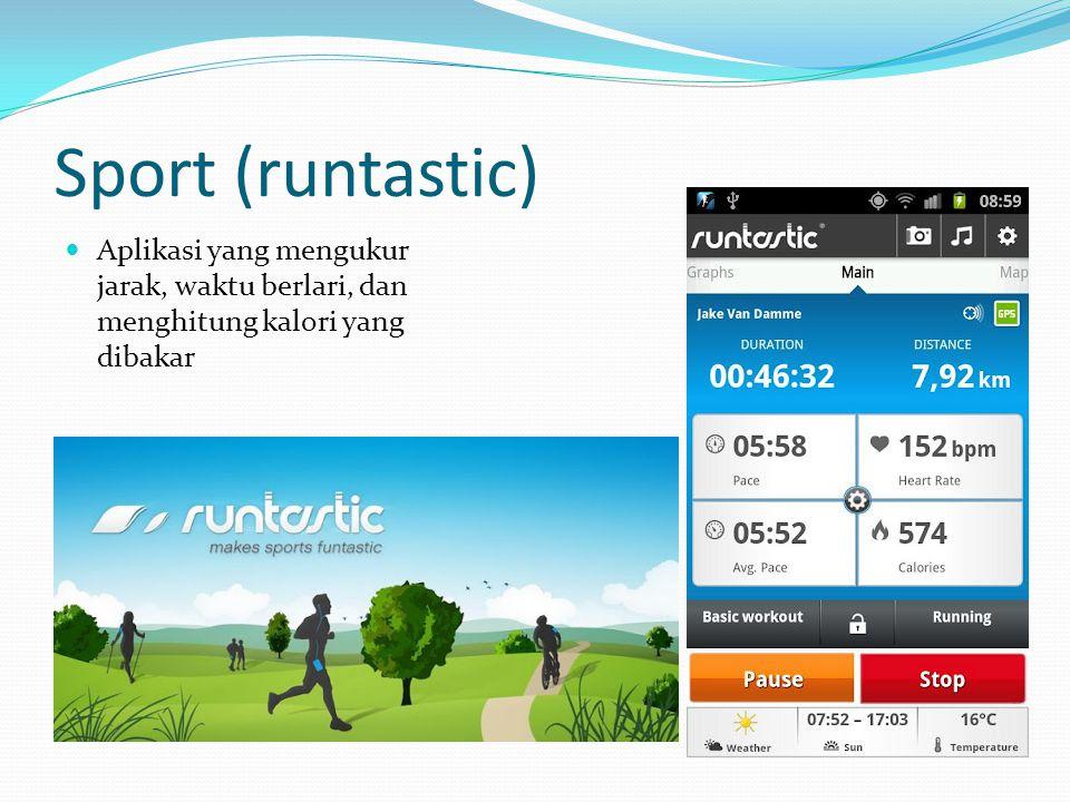 Sport (runtastic) Aplikasi yang mengukur jarak, waktu berlari, dan menghitung kalori yang dibakar