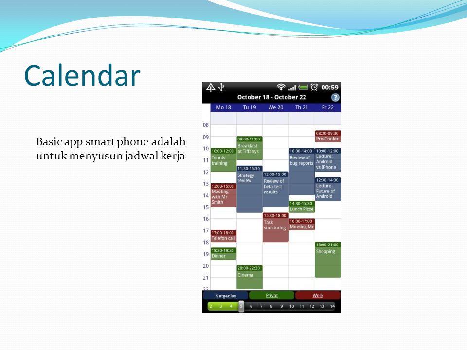 Calendar Basic app smart phone adalah untuk menyusun jadwal kerja