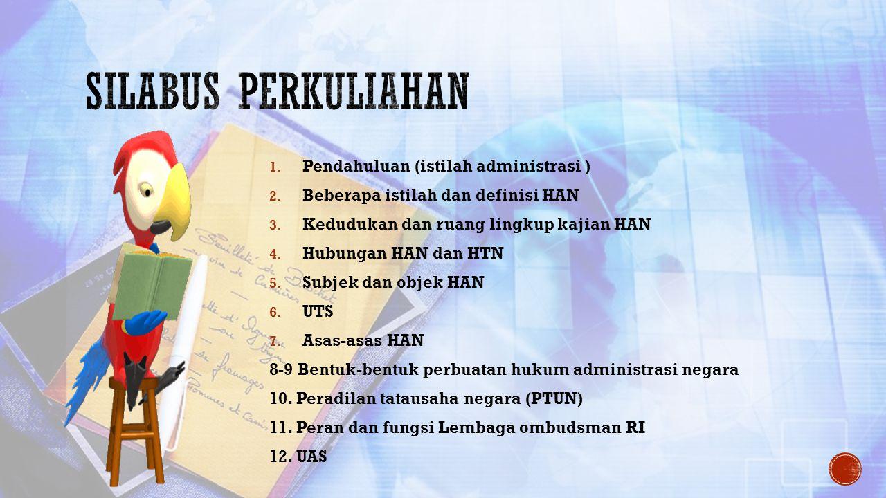 3.Administrasi dalam pengertian pemerintah atau administrasi Negara a.
