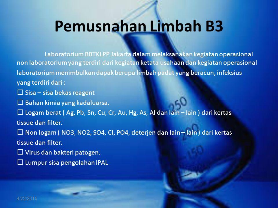 Pemusnahan Limbah B3 Laboratorium BBTKLPP Jakarta dalam melaksanakan kegiatan operasional non laboratorium yang terdiri dari kegiatan ketata usahaan d
