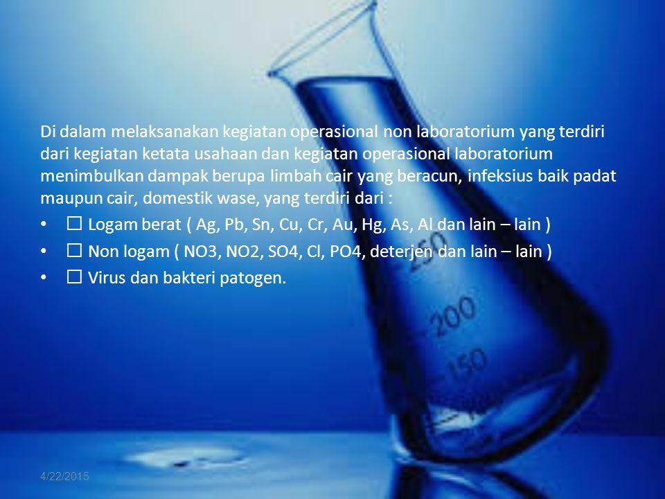 Di dalam melaksanakan kegiatan operasional non laboratorium yang terdiri dari kegiatan ketata usahaan dan kegiatan operasional laboratorium menimbulka