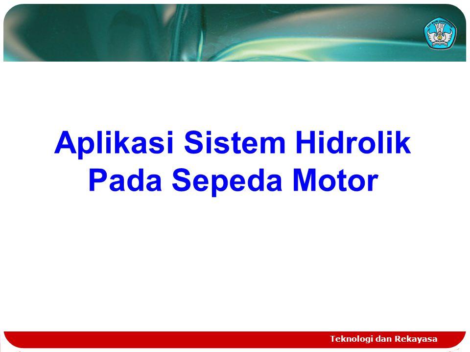 Teknologi dan Rekayasa Aplikasi Sistem Hidrolik Pada Sepeda Motor