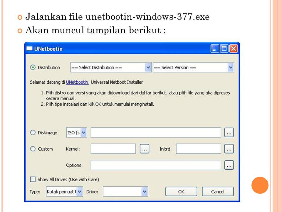 Jalankan file unetbootin-windows-377.exe Akan muncul tampilan berikut :