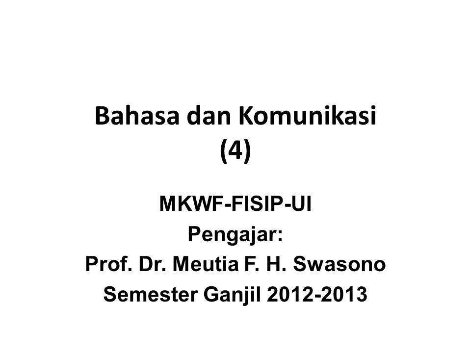Bahasa dan Komunikasi (4) MKWF-FISIP-UI Pengajar: Prof.
