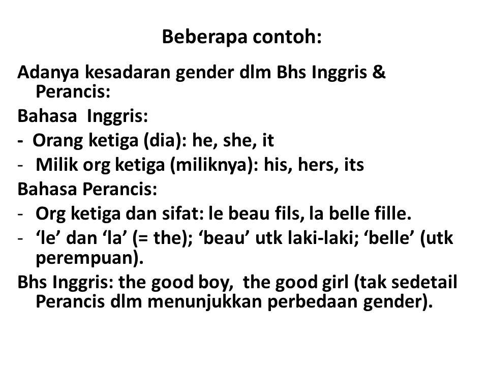 lanjutan Bahasa Indonesia: tidak ada perbedaan gender utk menyebut orang ketiga.