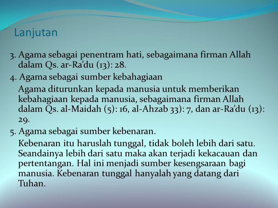 Lanjutan 2. Agama sebagai makanan rohani.