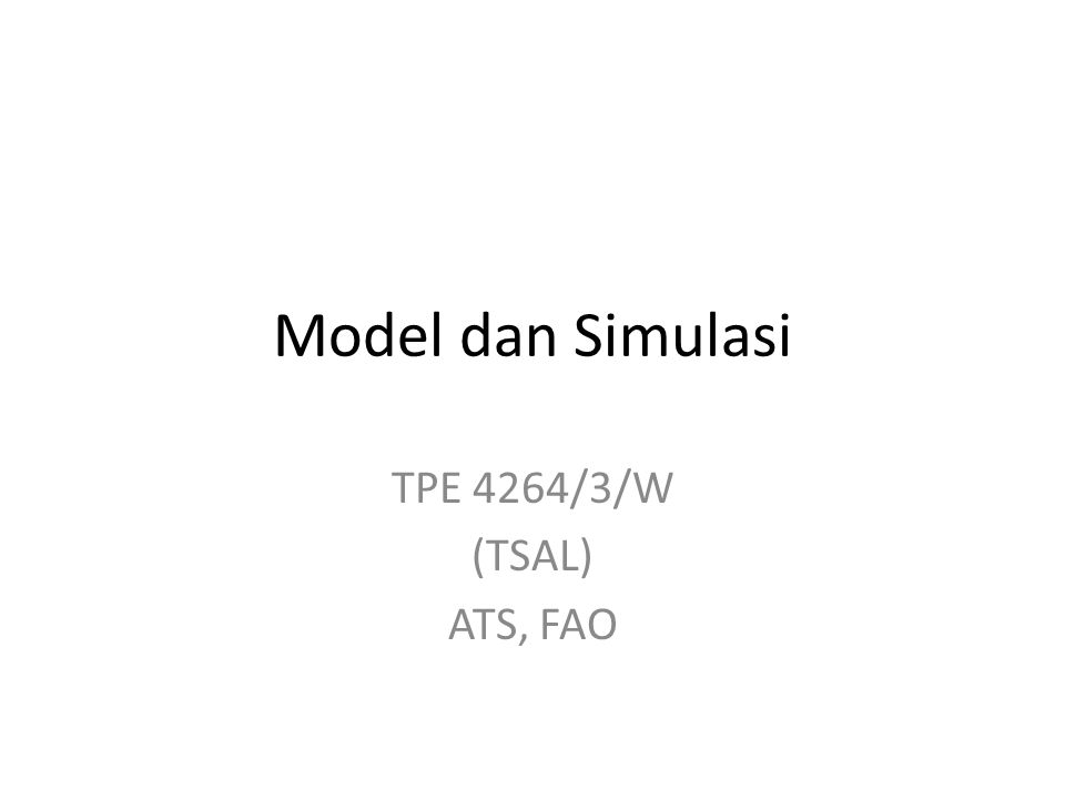 Model dan Simulasi TPE 4264/3/W (TSAL) ATS, FAO