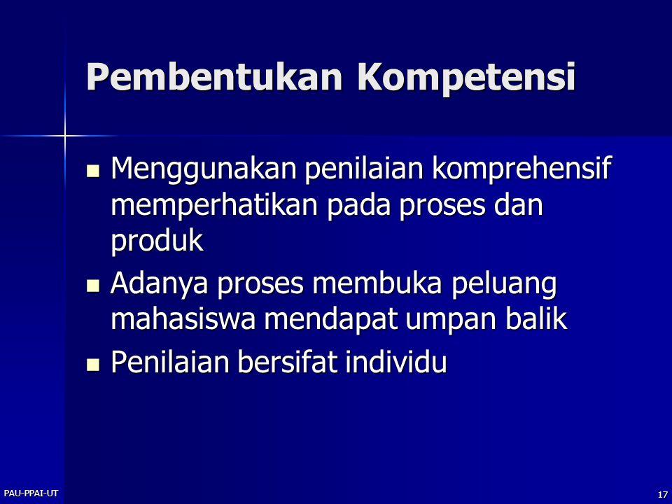 Pembentukan Kompetensi Menggunakan penilaian komprehensif memperhatikan pada proses dan produk Menggunakan penilaian komprehensif memperhatikan pada p