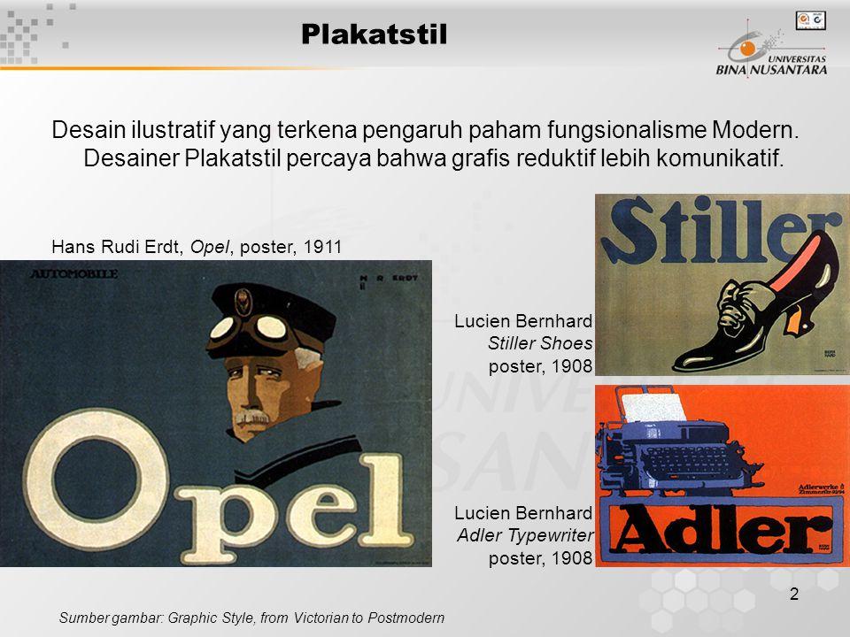 3 Plakatstil Sumber gambar: Graphic Style, from Victorian to Postmodern Ludwig Hohlwein, poster for Marco Polo Tee, 1910 Ludwig Hohlwein, poster for Hermann Scherrer, 1907