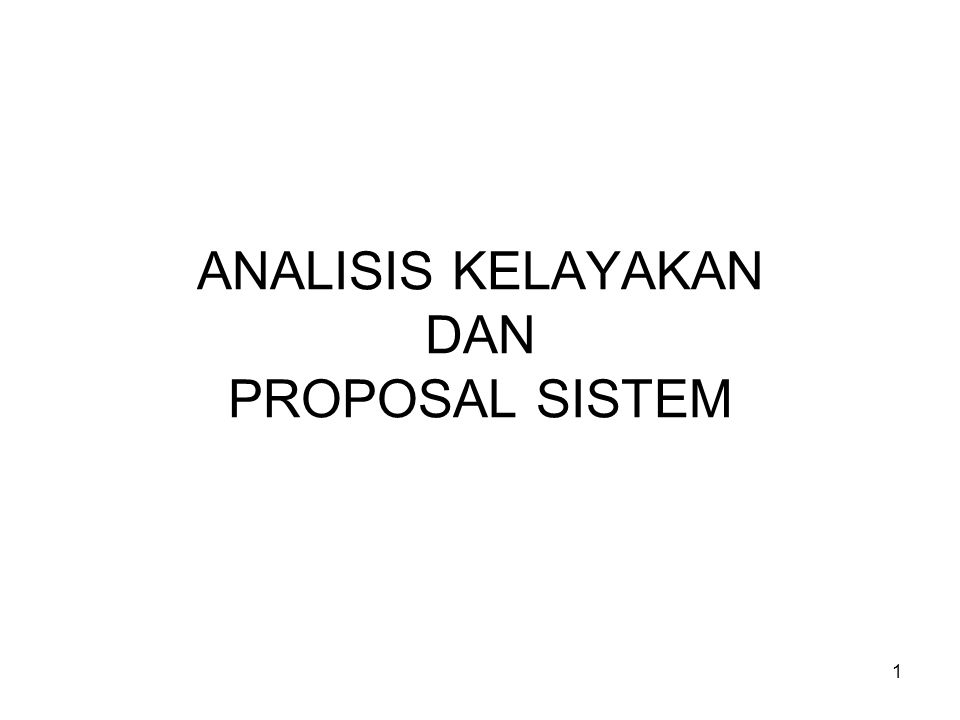 1 ANALISIS KELAYAKAN DAN PROPOSAL SISTEM