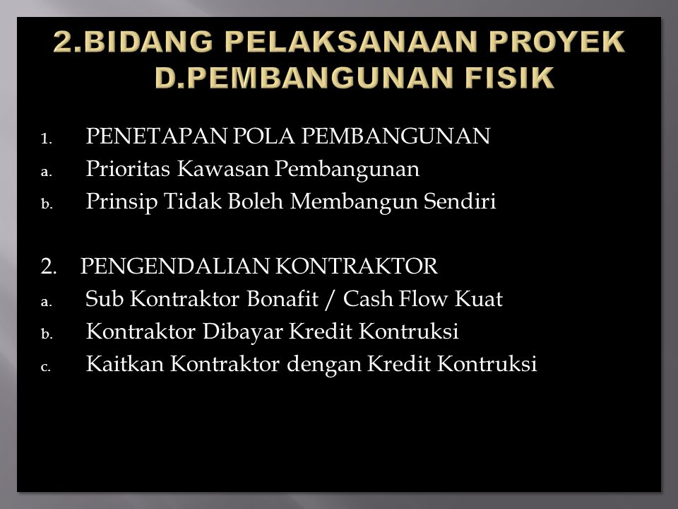 1.PENETAPAN POLA PEMBANGUNAN a. Prioritas Kawasan Pembangunan b.