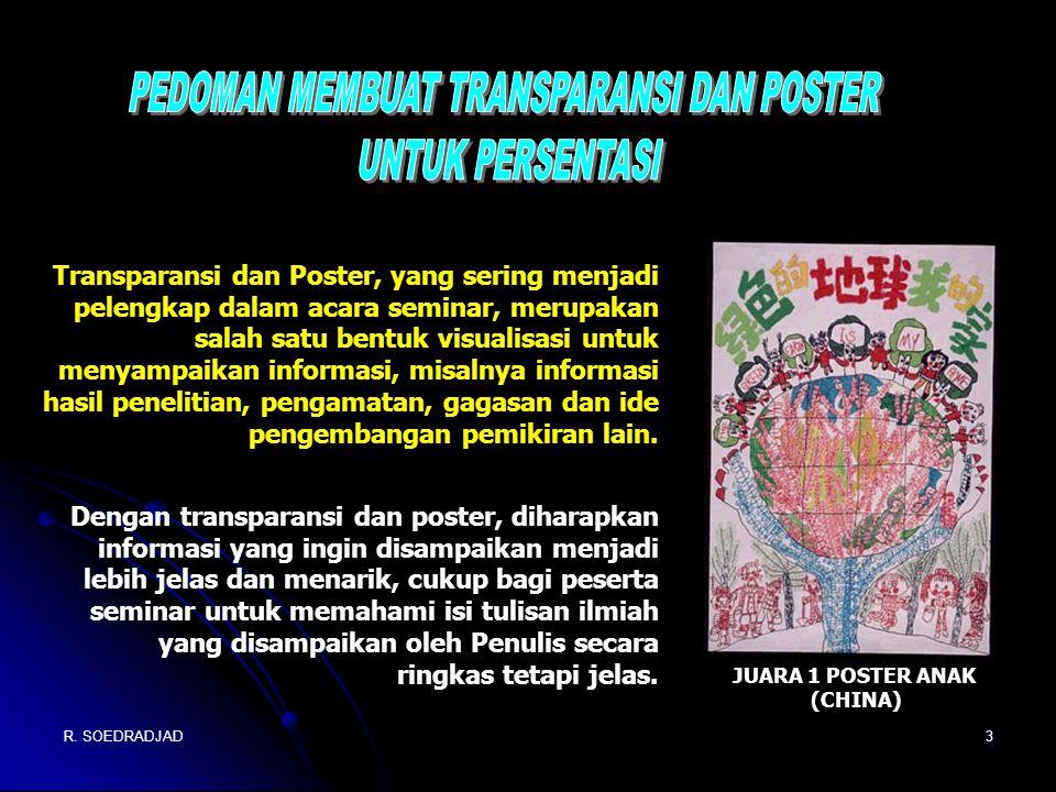 3 Transparansi dan Poster, yang sering menjadi pelengkap dalam acara seminar, merupakan salah satu bentuk visualisasi untuk menyampaikan informasi, mi