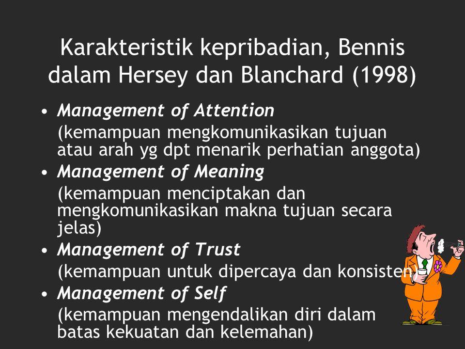Karakteristik kepribadian, Bennis dalam Hersey dan Blanchard (1998) Management of Attention (kemampuan mengkomunikasikan tujuan atau arah yg dpt menar