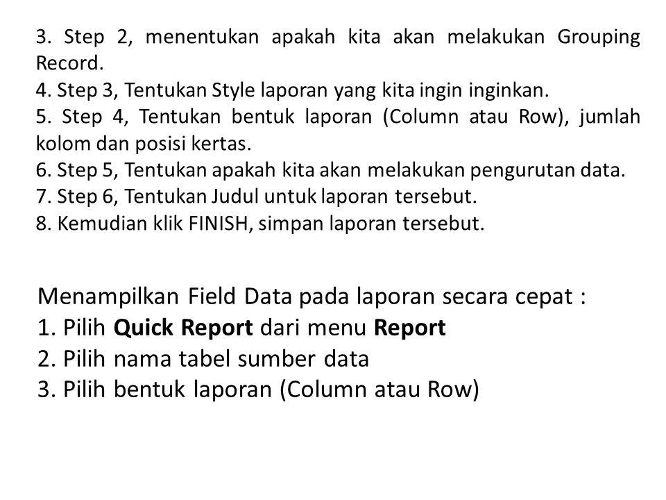 3.Step 2, menentukan apakah kita akan melakukan Grouping Record.