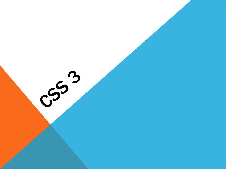 PENGERTIAN CSS3 Untuk saat ini terdapat tiga versi CSS, yaitu CSS1, CSS2, dan CSS3.