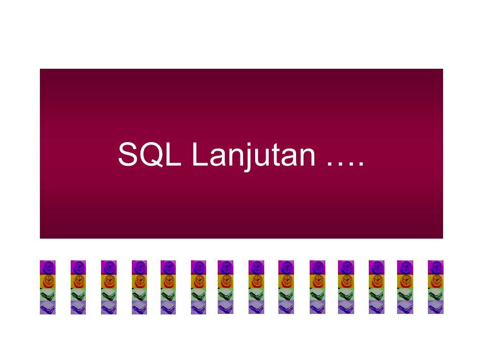 SQL Lanjutan ….