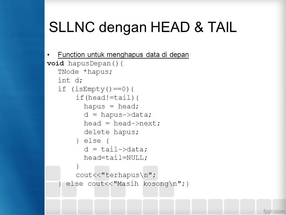 Kelebihan dari Single Linked List dengan Head & Tail adalah pada penambahan data di belakang, hanya dibutuhkan tail yang mengikat node baru saja tanpa