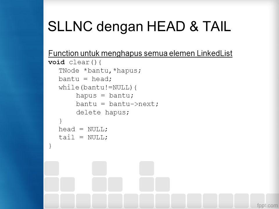 Function di atas akan menghapus data terbelakang (terakhir) yang ditunjuk oleh tail pada linked list Penghapusan node tidak boleh dilakukan jika keada