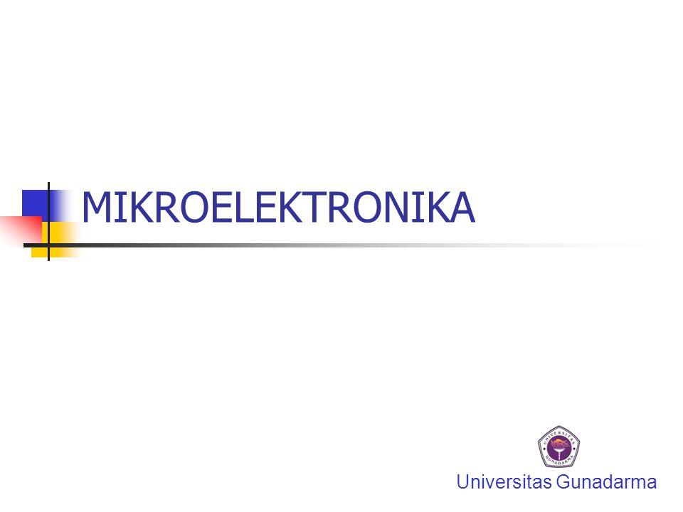 MIKROELEKTRONIKA Universitas Gunadarma