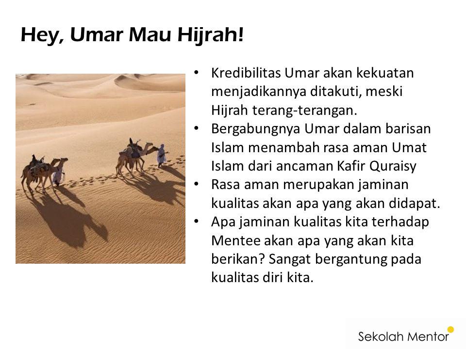 Hey, Umar Mau Hijrah! Kredibilitas Umar akan kekuatan menjadikannya ditakuti, meski Hijrah terang-terangan. Bergabungnya Umar dalam barisan Islam mena