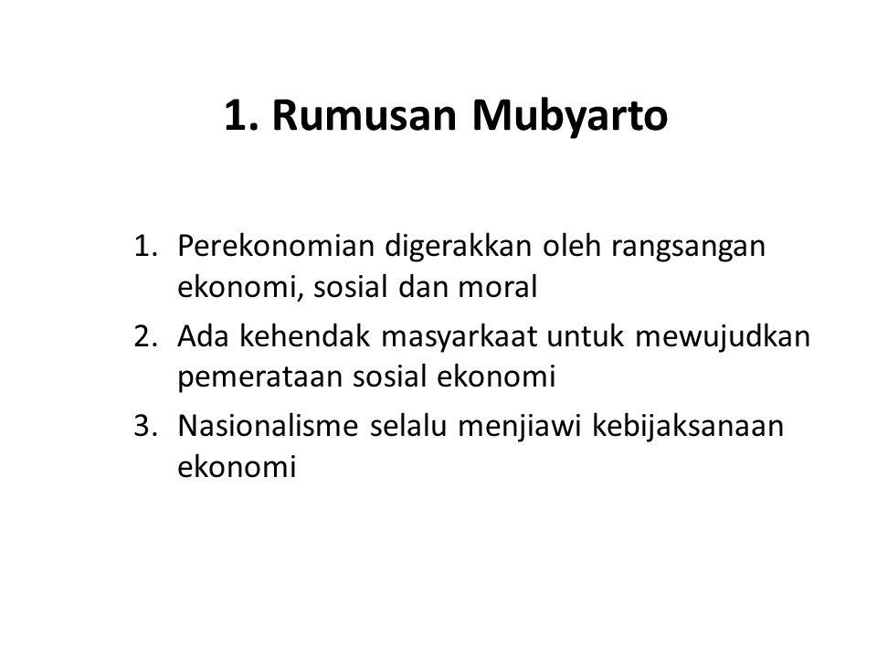 1. Rumusan Mubyarto 1.Perekonomian digerakkan oleh rangsangan ekonomi, sosial dan moral 2.Ada kehendak masyarkaat untuk mewujudkan pemerataan sosial e