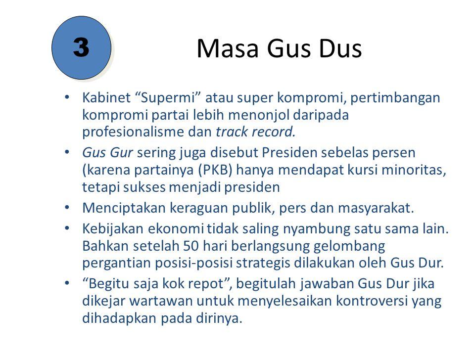 """Kabinet """"Supermi"""" atau super kompromi, pertimbangan kompromi partai lebih menonjol daripada profesionalisme dan track record. Gus Gur sering juga dise"""