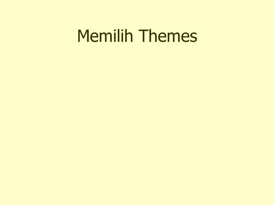 Memilih Themes