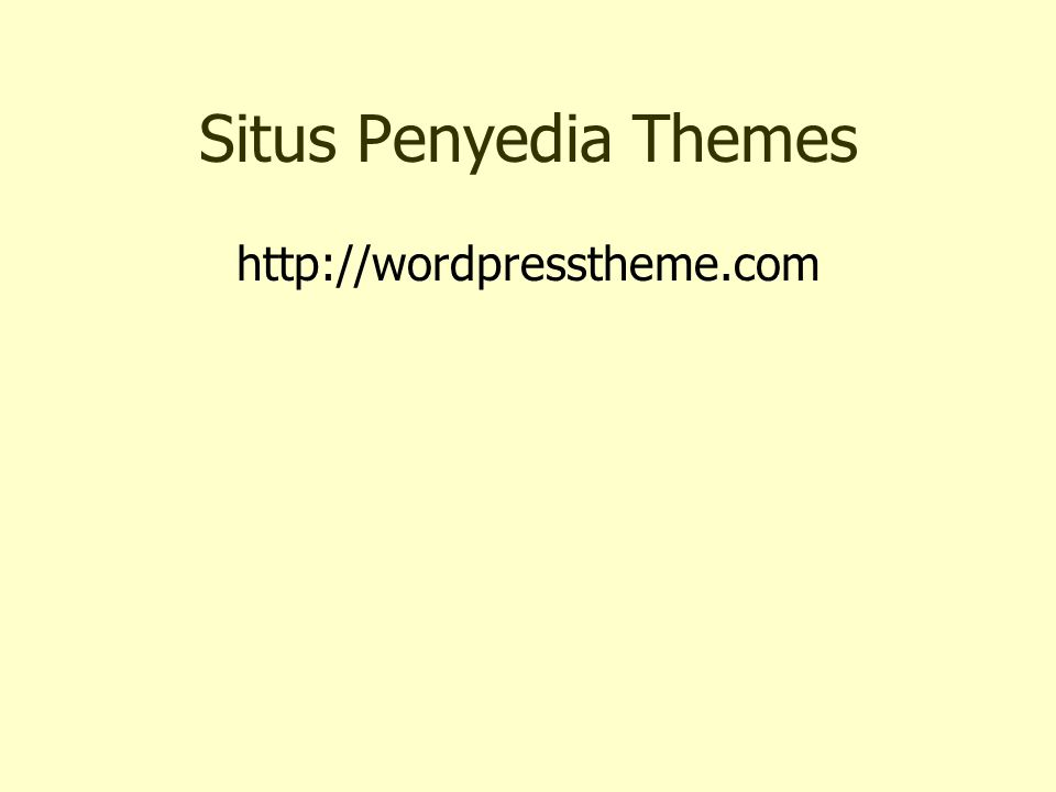 Situs Penyedia Themes http://wordpresstheme.com