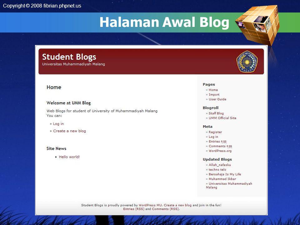 Halaman Awal Blog Copyright © 2008 fibrian.phpnet.us