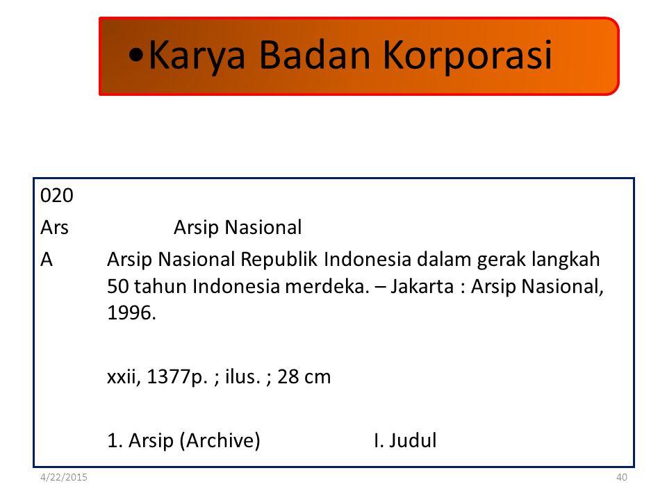 020 ArsArsip Nasional AArsip Nasional Republik Indonesia dalam gerak langkah 50 tahun Indonesia merdeka. – Jakarta : Arsip Nasional, 1996. xxii, 1377p