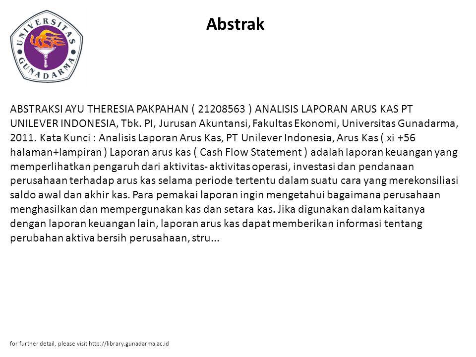 Abstrak ABSTRAKSI AYU THERESIA PAKPAHAN ( 21208563 ) ANALISIS LAPORAN ARUS KAS PT UNILEVER INDONESIA, Tbk. PI, Jurusan Akuntansi, Fakultas Ekonomi, Un