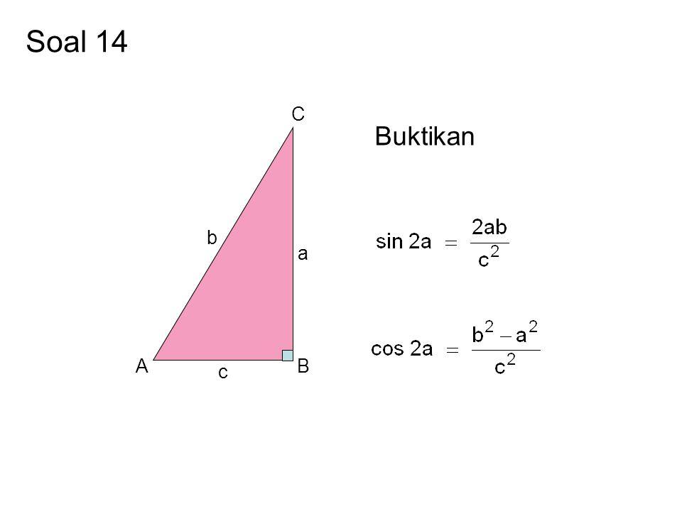 Soal 14 Buktikan AB C a b c