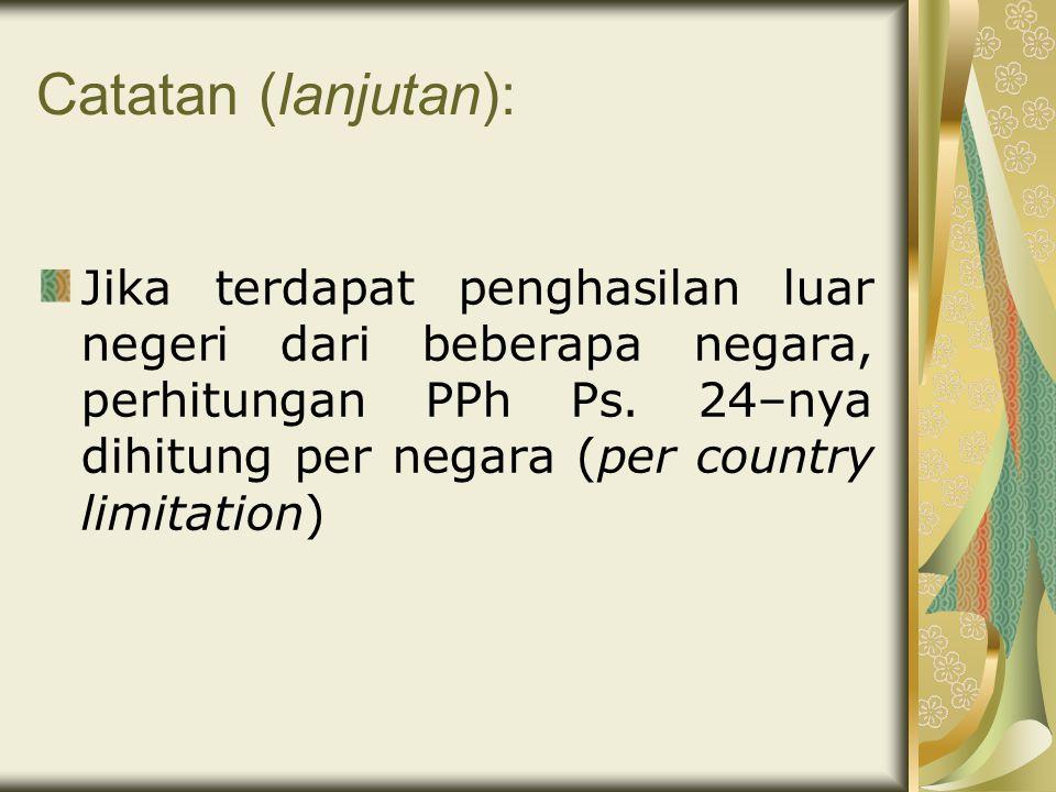 Catatan (lanjutan): Jika terdapat penghasilan luar negeri dari beberapa negara, perhitungan PPh Ps.