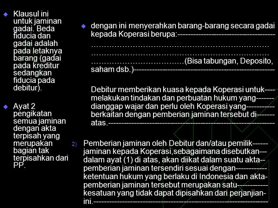 Klausul Spesifik Klausul ini memuat hal-hal khusus sesuai dengan karakter perjanjian.