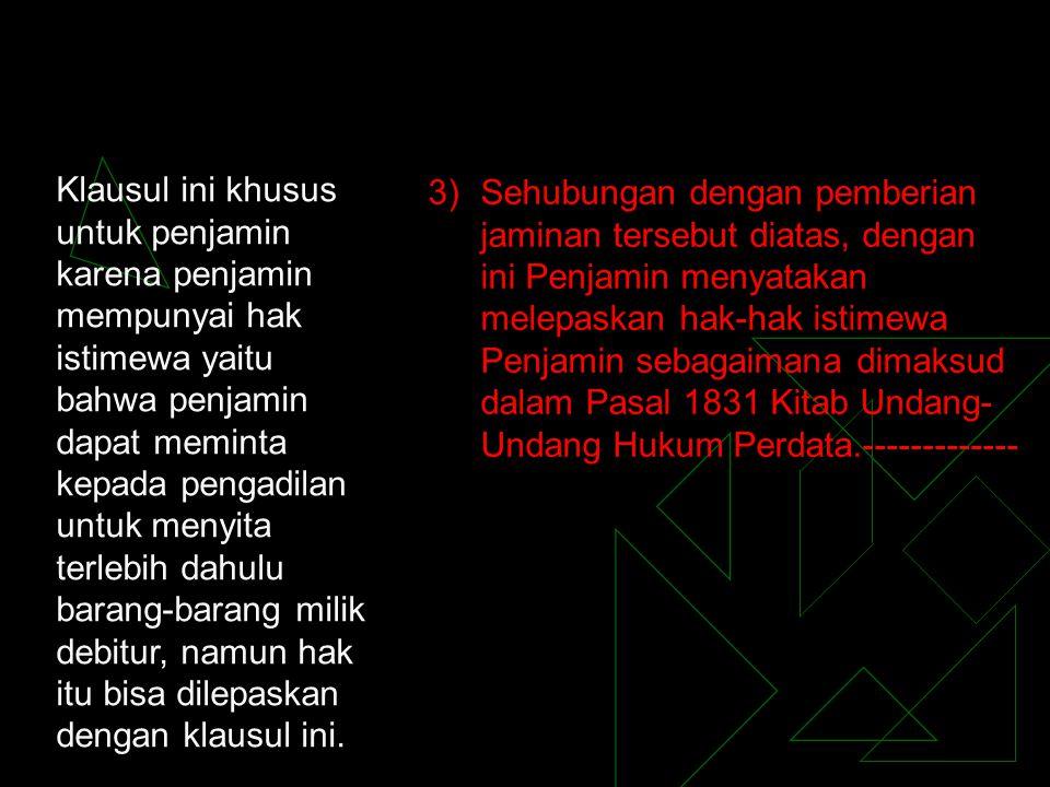 Klausul Antisipatif  Dalam klausul ini, sangat jelas dikatakan bahwa peristiwa yang disebutkan dalam ayat (2) huruf a – g sebagai pelanggaran sehingga dapat dikategorikan sebagai wanprestasi.
