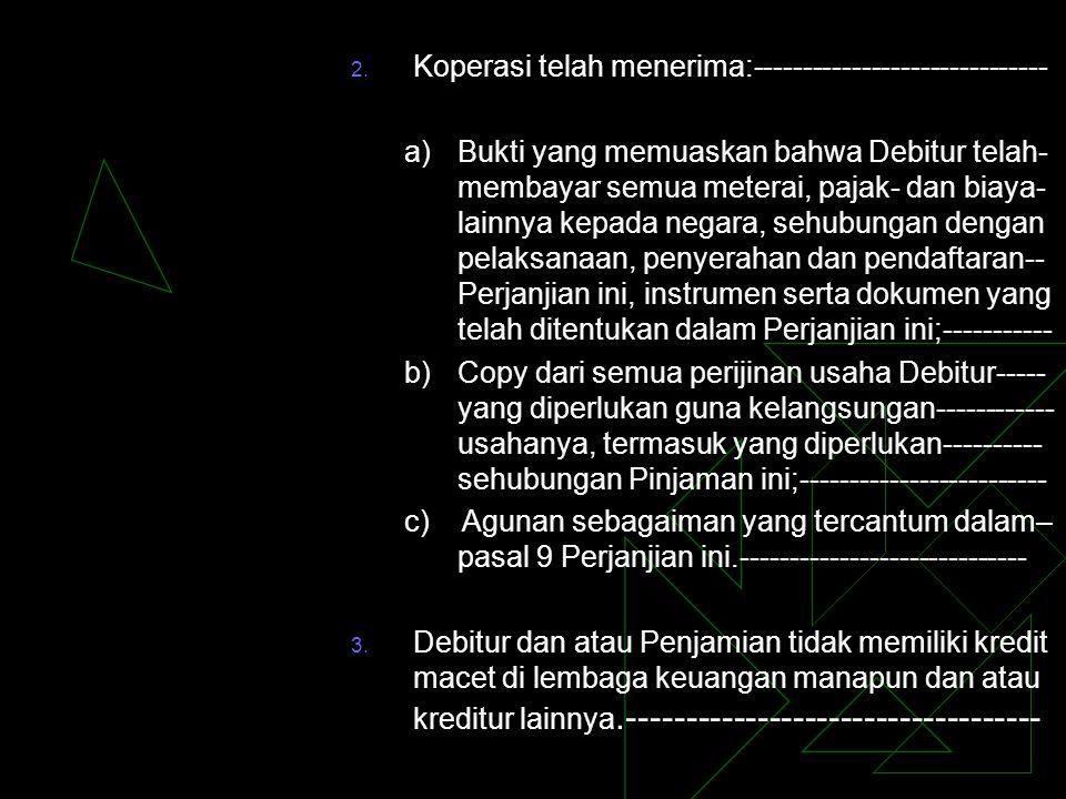  Ayat (1) merupakan syarat yang harus dipenuhi agar pinjaman tetap diberikan.