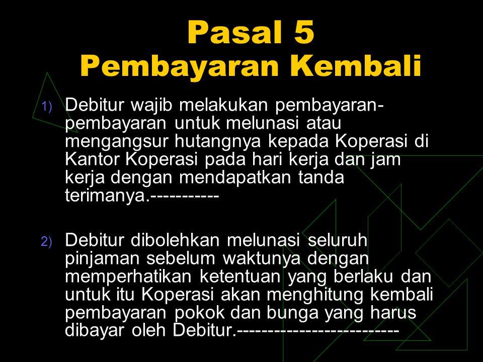 3) Penyetoran-penyetoran uang oleh Debitur ke-- dalam Rekening Koran Debitur pada Koperasi dianggap sebagai pembayaran sebagian------- ataupun selurun dari apa yang terhutang------- berdasarkan Perjanjian ini.-------------------------- 4) Pembayaran sebagaimana dilakukan menurut ayat (3) di atas digunakan sesuai dengan------- urutan prioritas sebagai berikut:-------------------- a) Denda atas tunggakan ;--------------------------- b) Tunggakan bunga atas pokok pinjaman;------ c) Kewajiban bunga pinjaman pada bulan berjalan dan/atau pokok pinjaman.------------