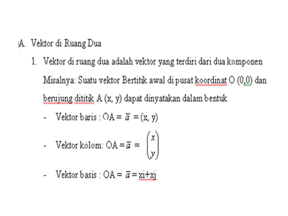 Besar vektor satuan Besarnya vektor satuan adalah satu, jadi : Sebuah vektor u dan vektor v mempunyai arah dalam sebuah ruang (kearah tiga vektor satuan) sedangkan besarnya tergantung pada koefisien dari masing-masing arah.