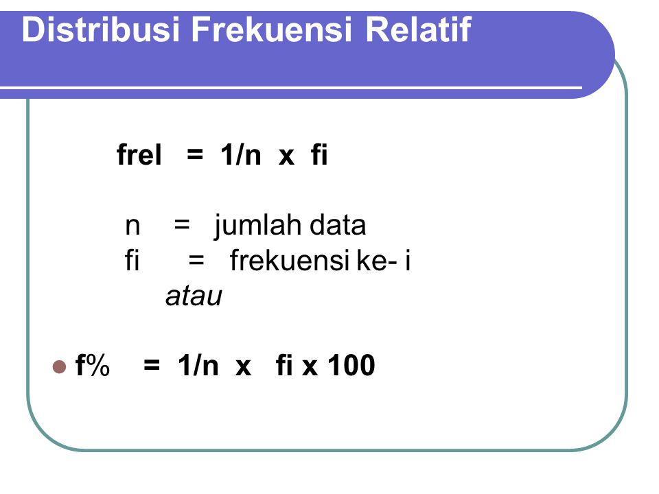 Kelas Interval Kelas Tanda Catat Frekuens i Titik Tengah Kelas 1.30 – 39//// ///834,5 2.40 – 49//// //// ////1444,5 3.50 – 59//// 1054,5 4.60 – 69////