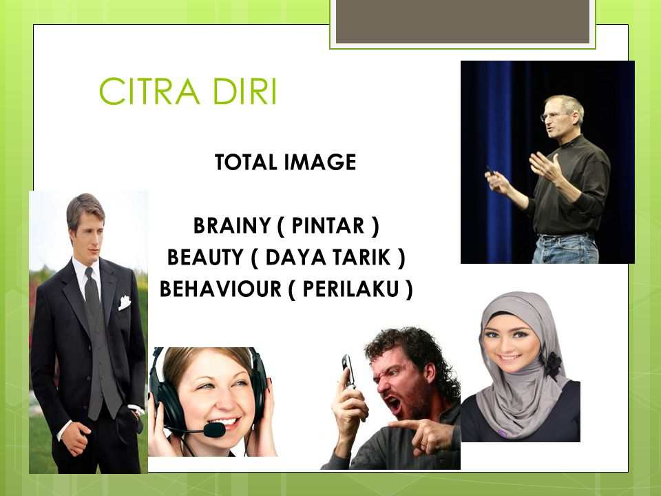 CITRA DIRI TOTAL IMAGE BRAINY ( PINTAR ) BEAUTY ( DAYA TARIK ) BEHAVIOUR ( PERILAKU )