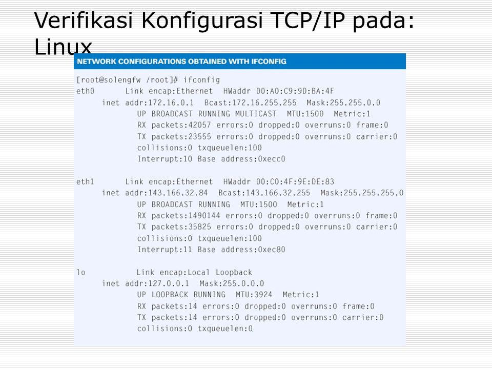 Verifikasi Konfigurasi TCP/IP pada: Linux
