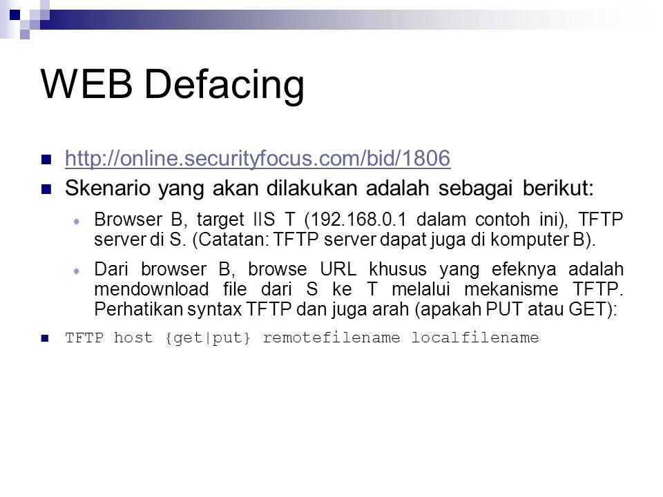 http://online.securityfocus.com/bid/1806 Skenario yang akan dilakukan adalah sebagai berikut:  Browser B, target IIS T (192.168.0.1 dalam contoh ini), TFTP server di S.