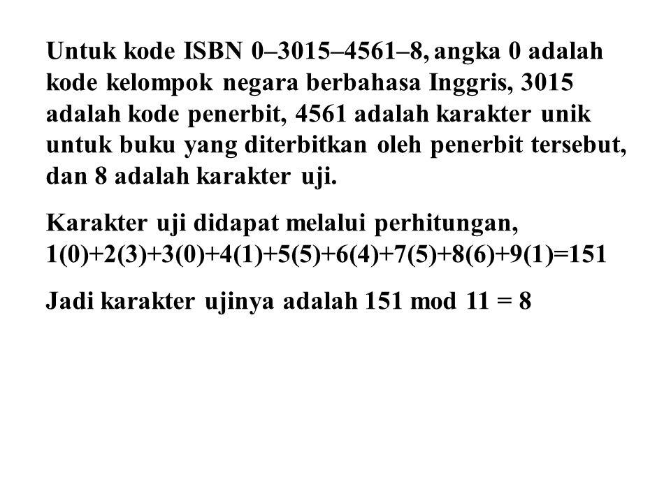 Untuk kode ISBN 0–3015–4561–8, angka 0 adalah kode kelompok negara berbahasa Inggris, 3015 adalah kode penerbit, 4561 adalah karakter unik untuk buku