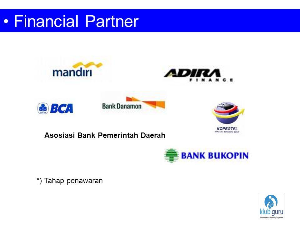 Financial Partner *) Tahap penawaran Asosiasi Bank Pemerintah Daerah