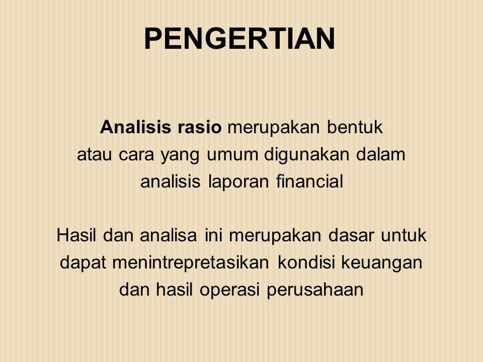 Analisis rasio merupakan bentuk atau cara yang umum digunakan dalam analisis laporan financial Hasil dan analisa ini merupakan dasar untuk dapat menin