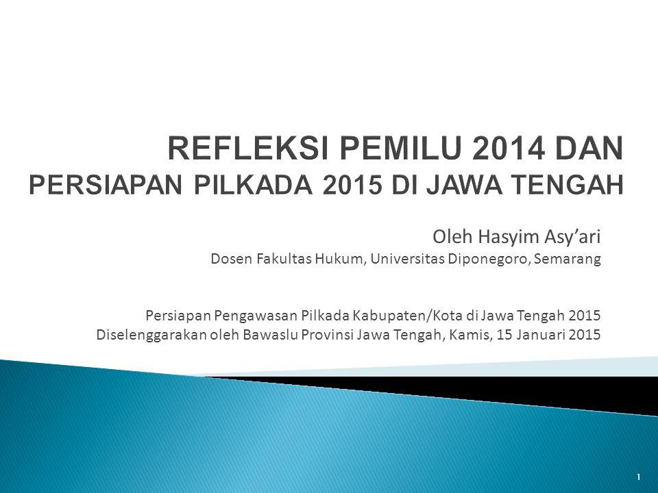 Oleh Hasyim Asy'ari Dosen Fakultas Hukum, Universitas Diponegoro, Semarang Persiapan Pengawasan Pilkada Kabupaten/Kota di Jawa Tengah 2015 Diselenggar