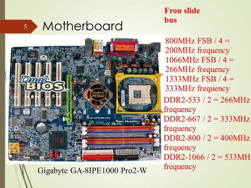 ROM Diprogram oleh pabrik pembuat IC ROM Tidak ada data yang dapat ditulis ke dalam ROM Data hanya dapat dibaca dan digunakan untuk program yang permanen Data tidak akan hilang meskipun tegangan listrik dihilangkan (bersifat non-Volatile) Misalnya : sistem BIOS, printer, 15