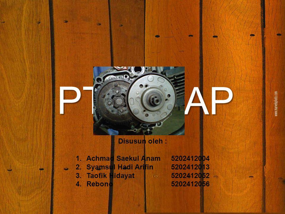 KOPLING SIAP PTO Disusun oleh : 1.Achmad Saekul Anam 5202412004 2.Syamsul Hadi Arifin 5202412013 3.Taofik Hidayat 5202412052 4.Rebono 5202412056